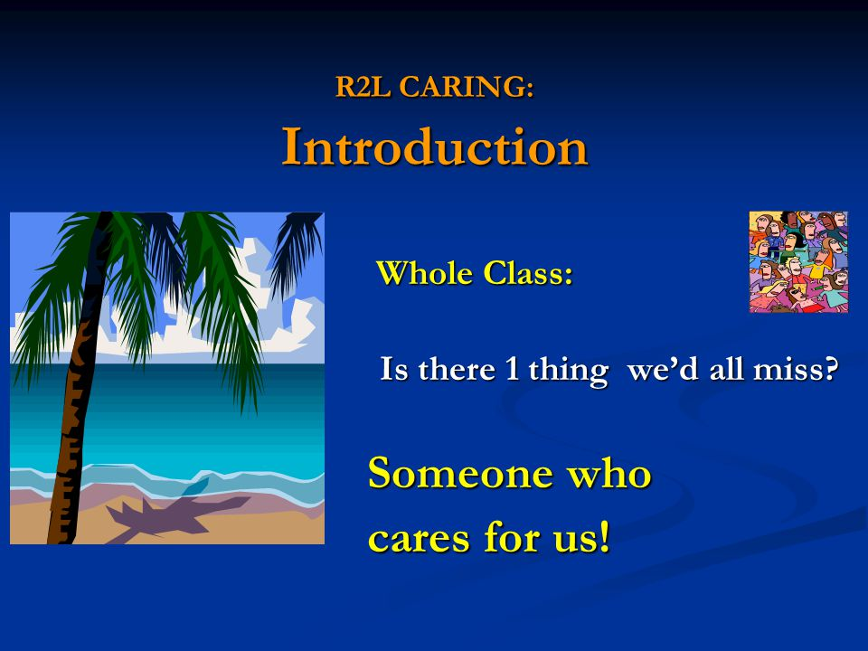 R2L CARING: Introduction