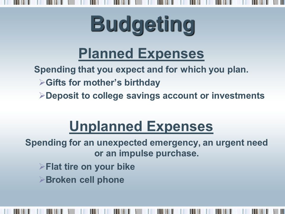 Spending that you expect and for which you plan.