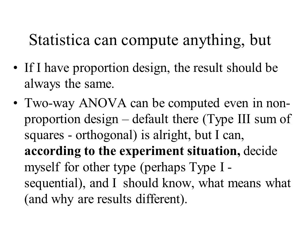 Statistica can compute anything, but