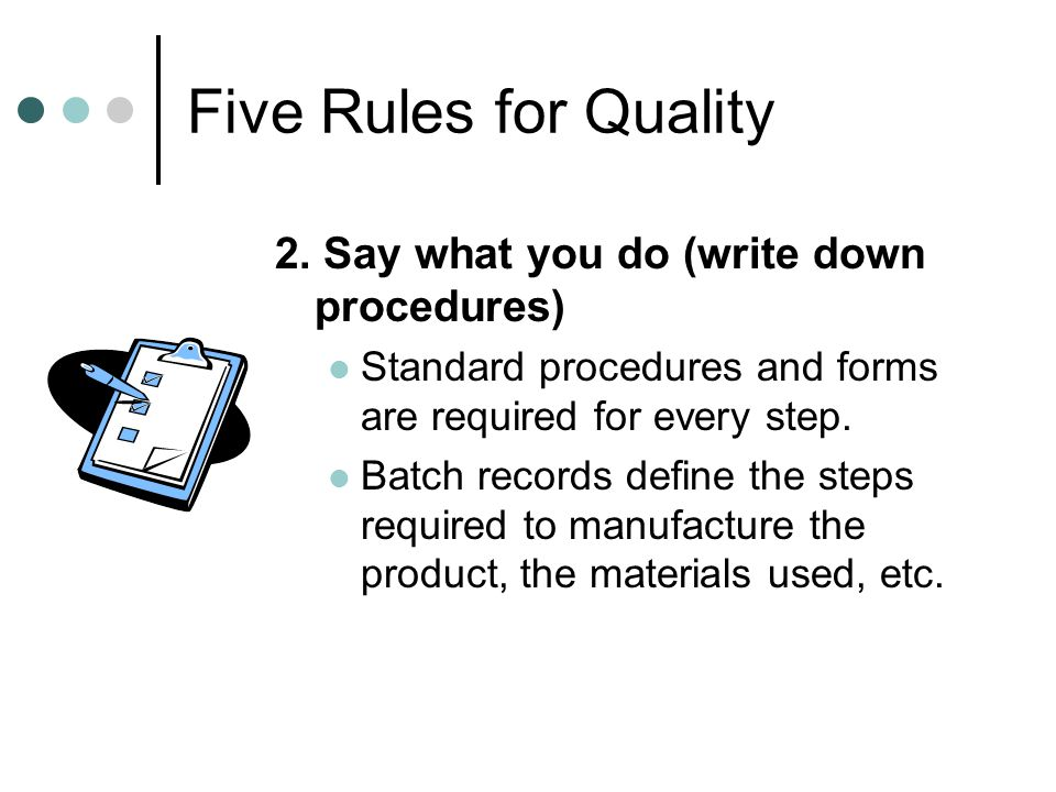 Five Rules for Quality 2. Say what you do (write down procedures)