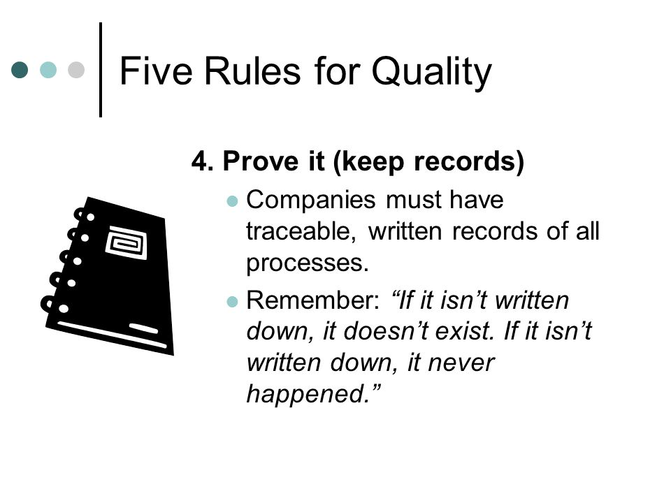 Five Rules for Quality 4. Prove it (keep records)