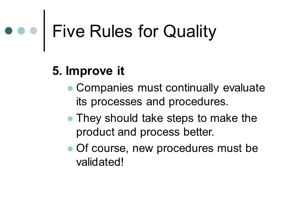 Five Rules for Quality 5. Improve it
