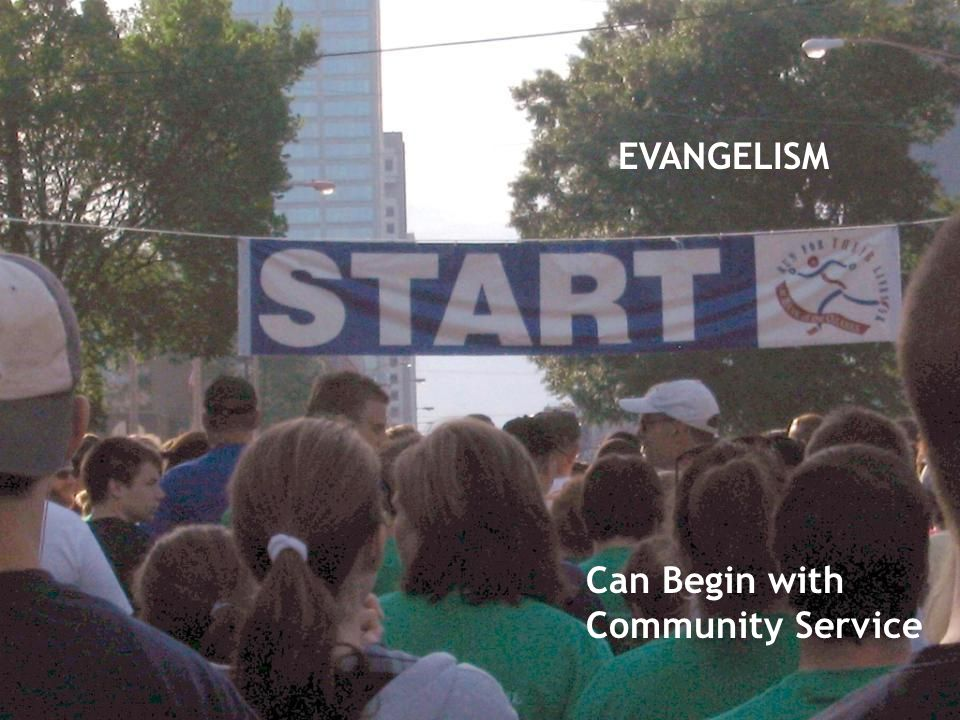 EVANGELISM Can Begin with Community Service
