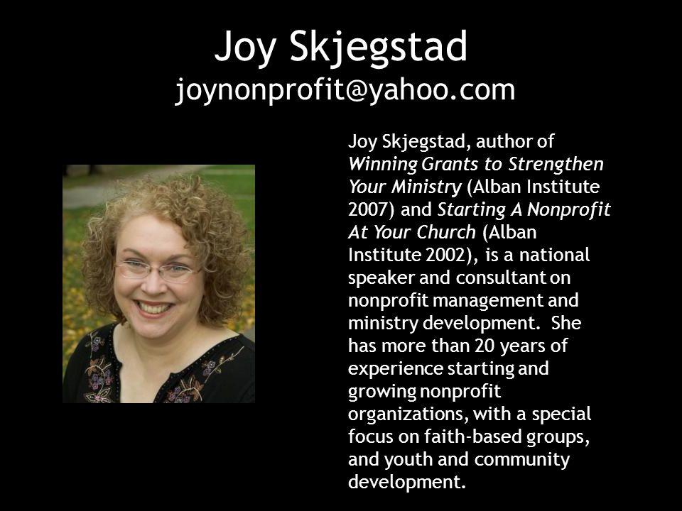 Joy Skjegstad joynonprofit@yahoo.com
