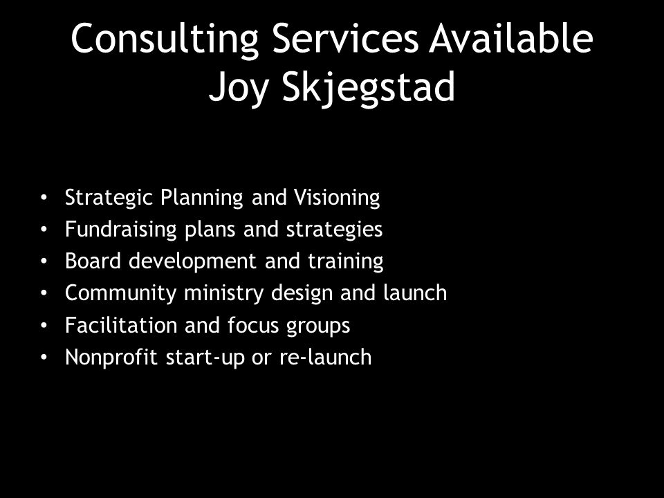 Consulting Services Available Joy Skjegstad