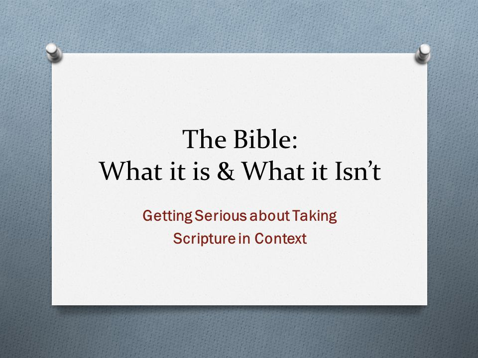 The Bible: What it is & What it Isn't
