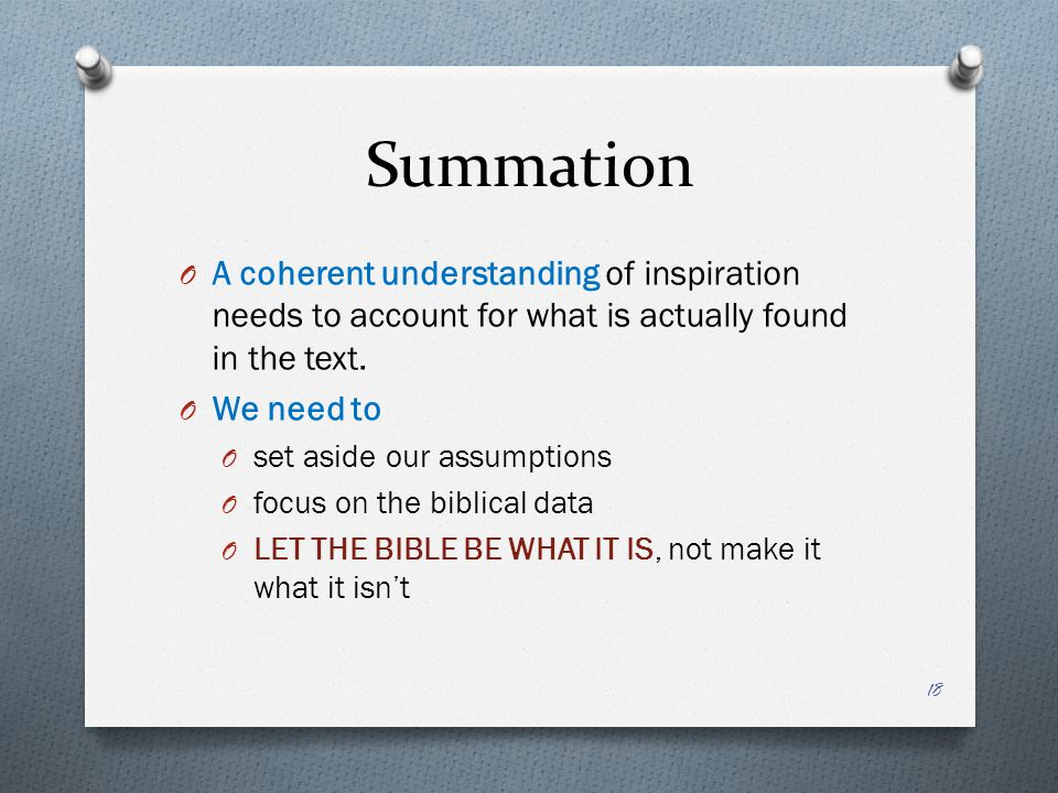 Summation A coherent understanding of inspiration needs to account for what is actually found in the text.