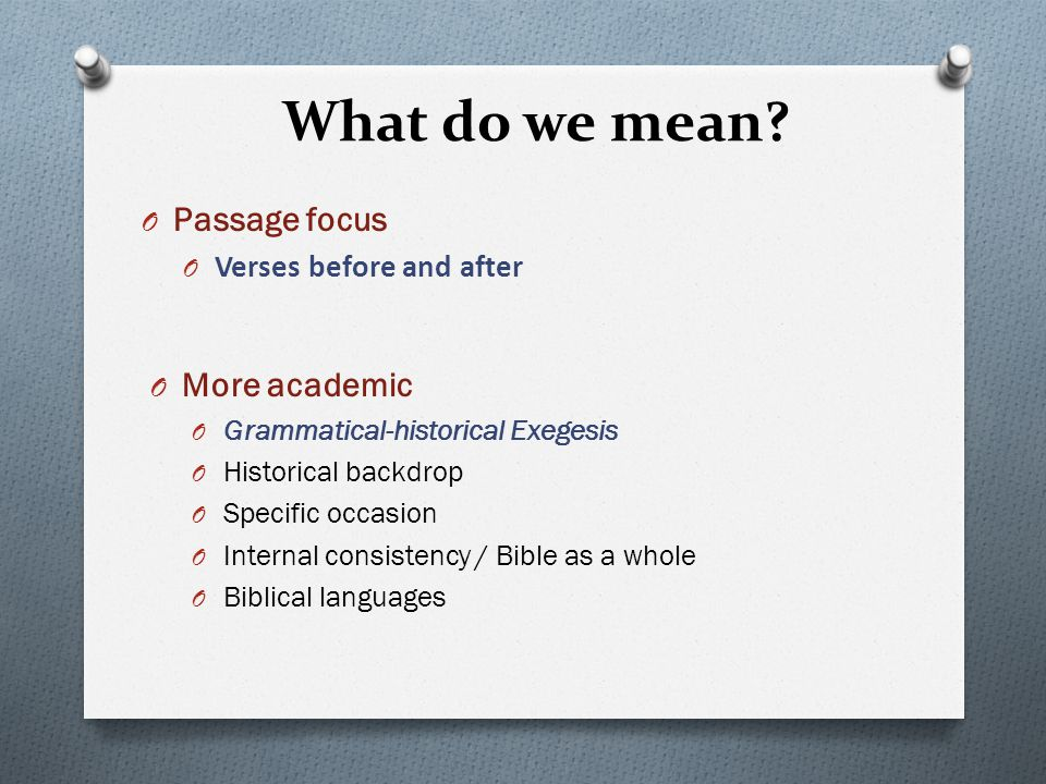 What do we mean Passage focus More academic Verses before and after