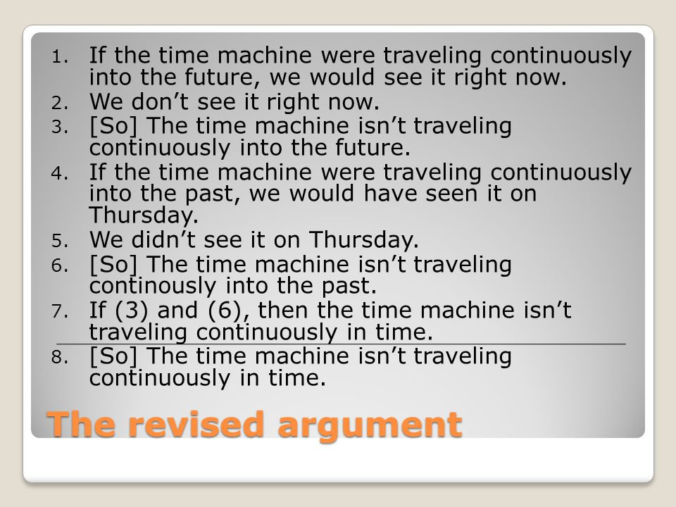 If the time machine were traveling continuously into the future, we would see it right now.