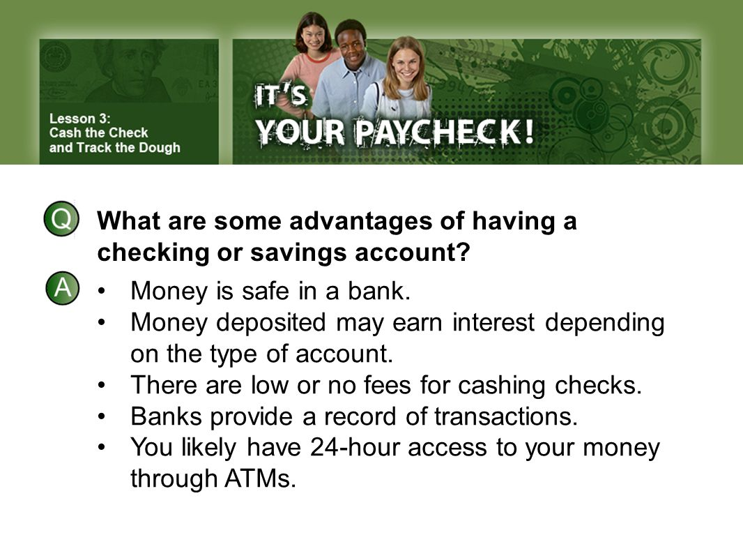 What are some advantages of having a checking or savings account