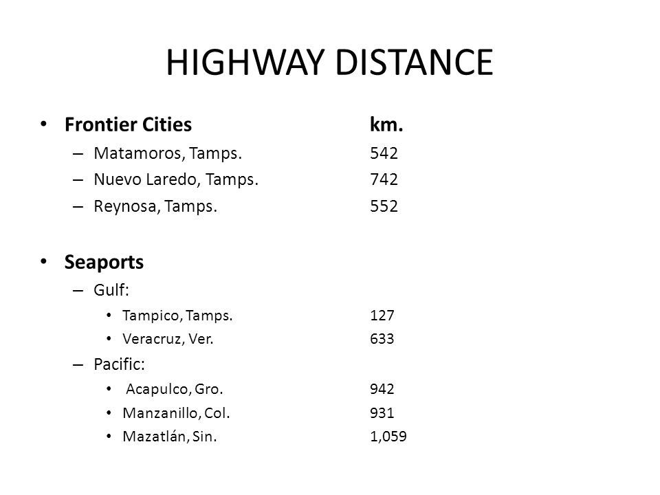 HIGHWAY DISTANCE Frontier Cities km. Seaports Matamoros, Tamps. 542