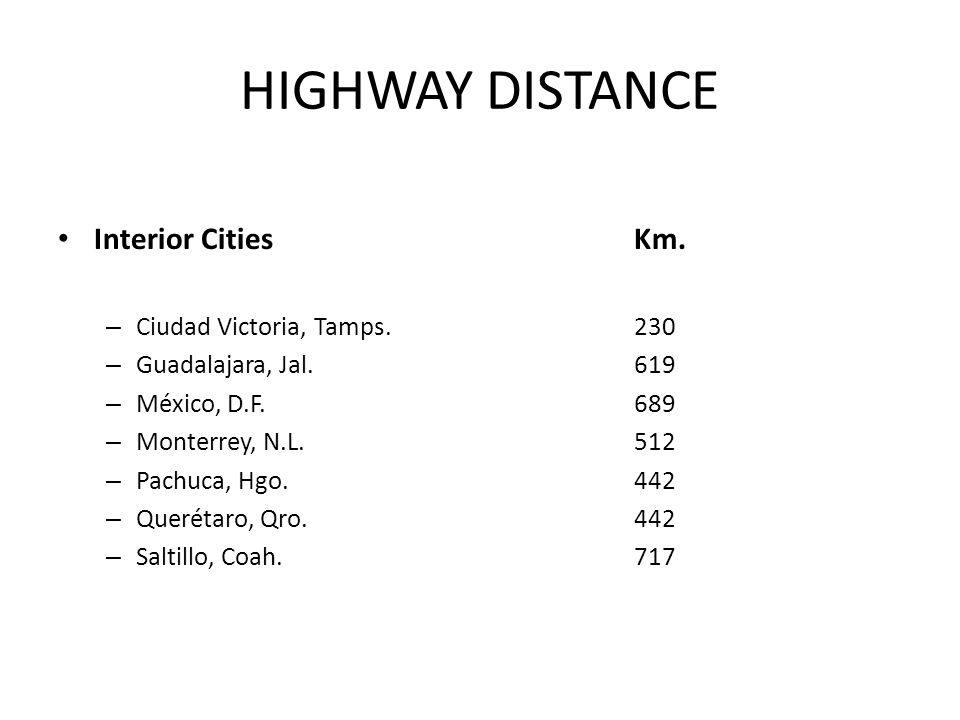 HIGHWAY DISTANCE Interior Cities Km. Ciudad Victoria, Tamps. 230