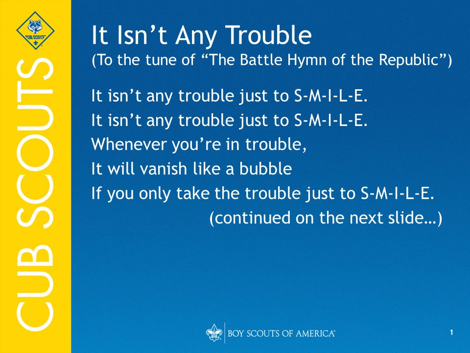 It Isn't Any Trouble (To the tune of The Battle Hymn of the Republic )