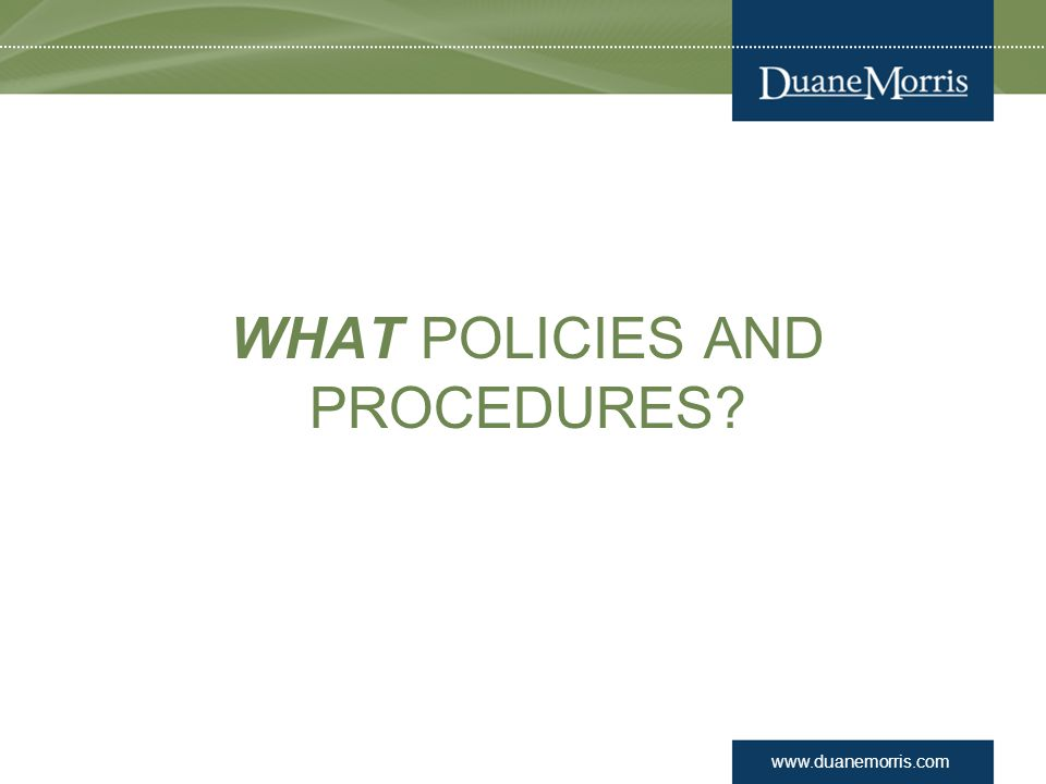 WHAt policies and procedures