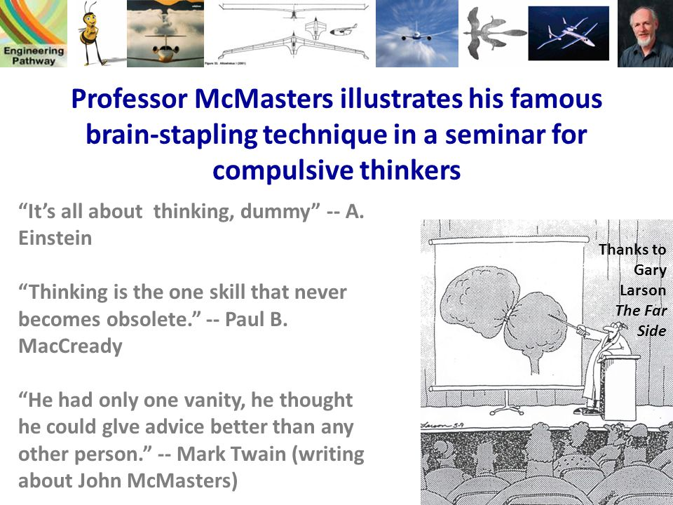 Professor McMasters illustrates his famous brain-stapling technique in a seminar for compulsive thinkers