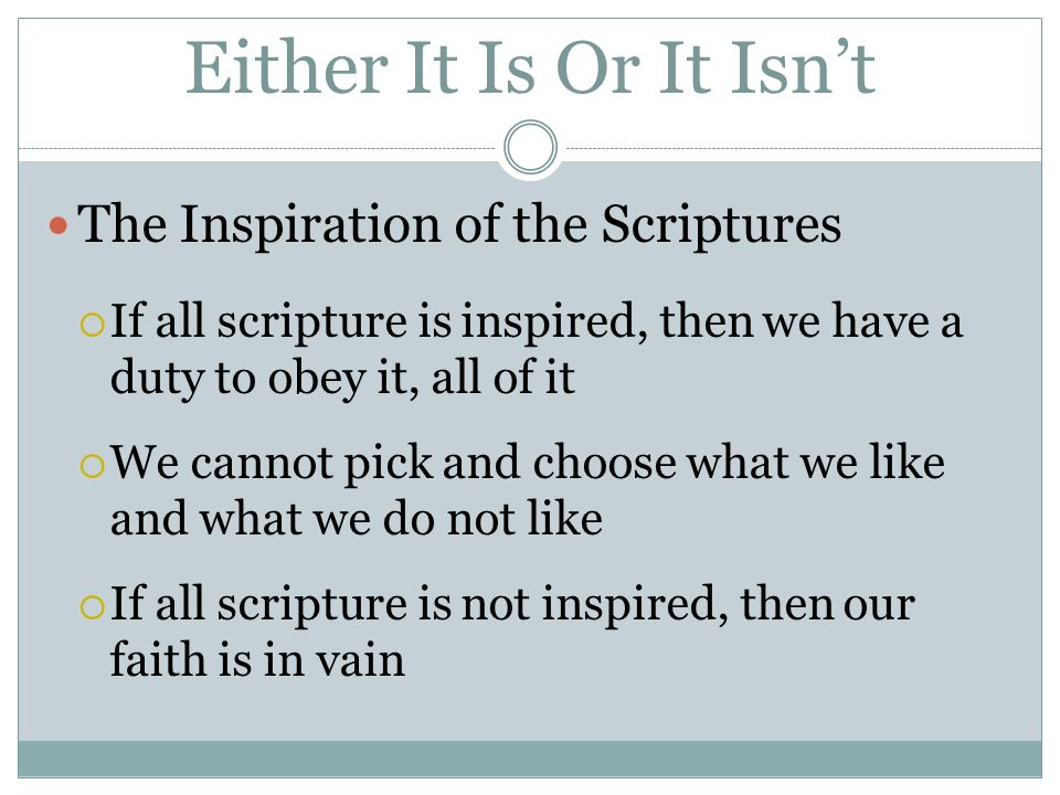 Either It Is Or It Isn't The Inspiration of the Scriptures