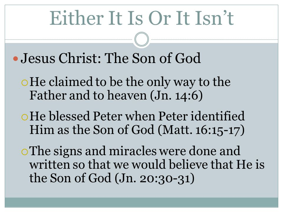 Either It Is Or It Isn't Jesus Christ: The Son of God
