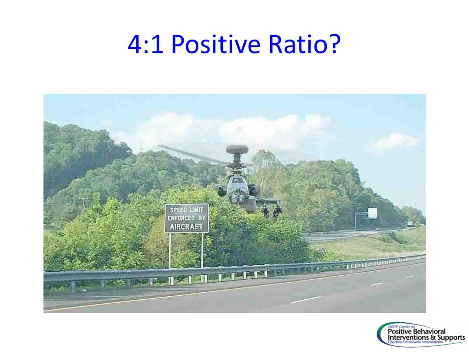 4:1 Positive Ratio
