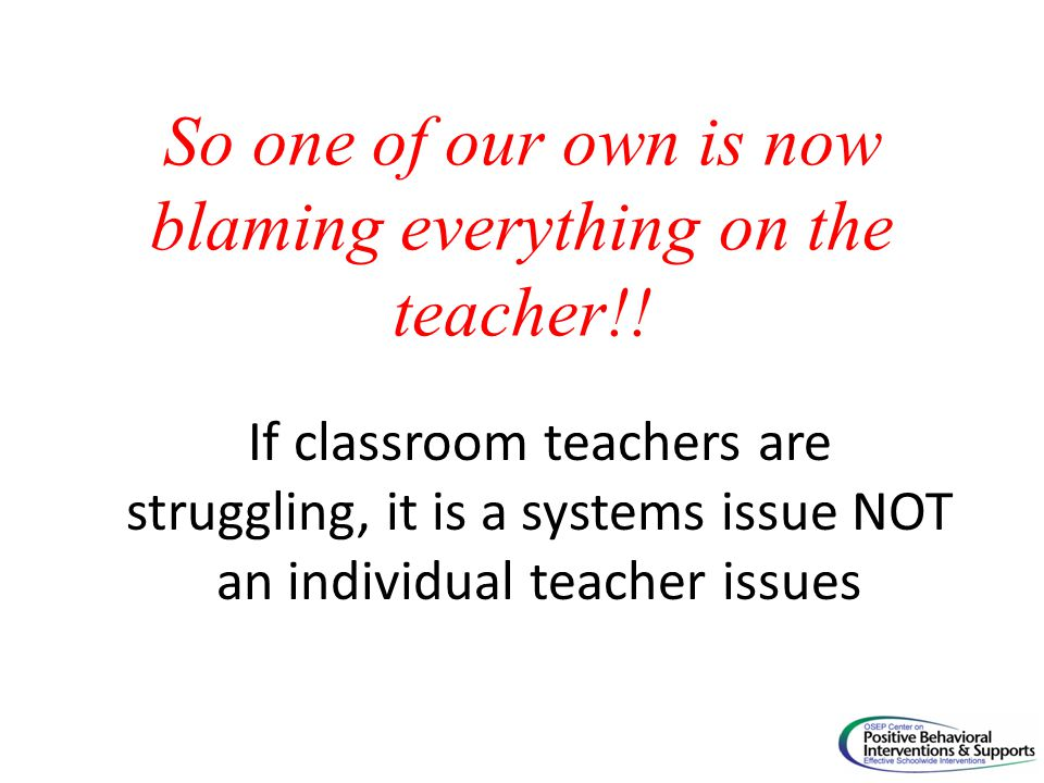 So one of our own is now blaming everything on the teacher!!