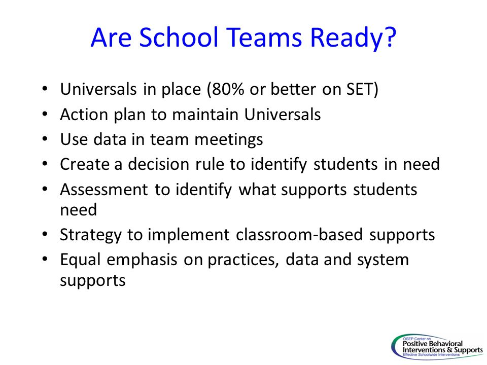 Are School Teams Ready Universals in place (80% or better on SET)