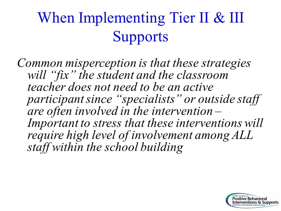 When Implementing Tier II & III Supports