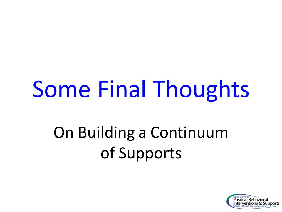 On Building a Continuum of Supports