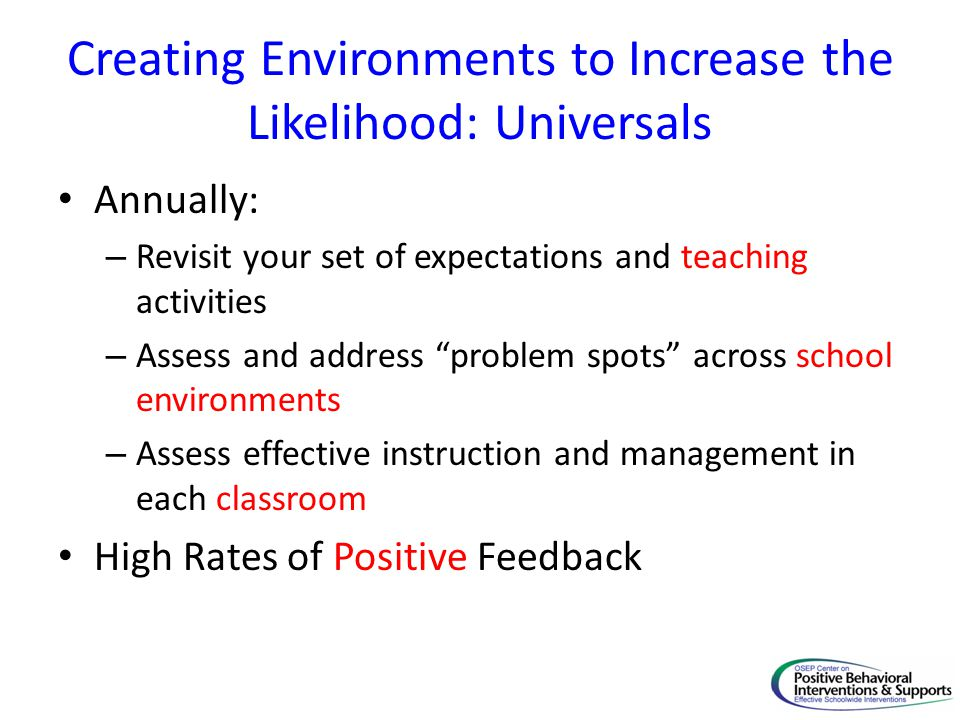 Creating Environments to Increase the Likelihood: Universals