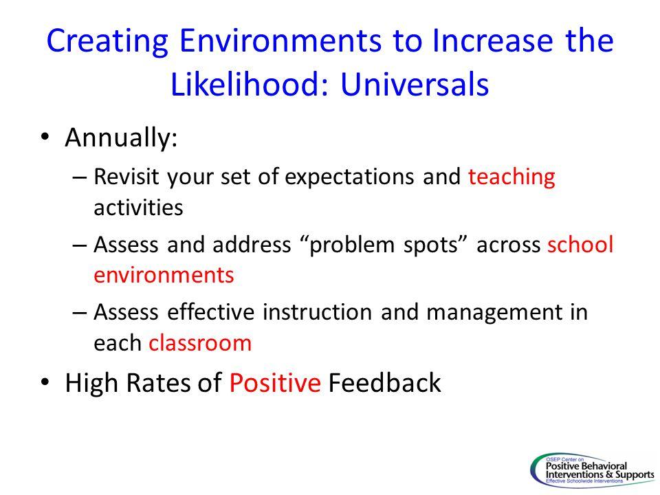 Creating Environments to Increase the Likelihood: Universals
