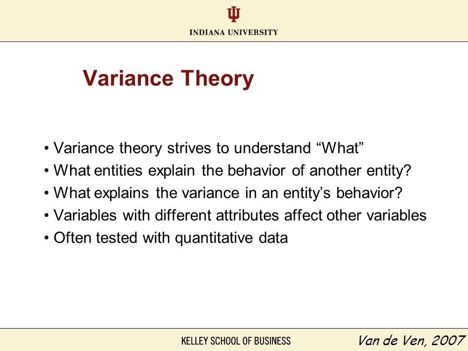 Variance Theory Variance theory strives to understand What