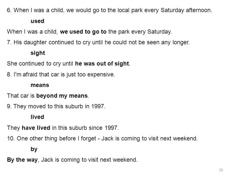 6. When I was a child, we would go to the local park every Saturday afternoon.