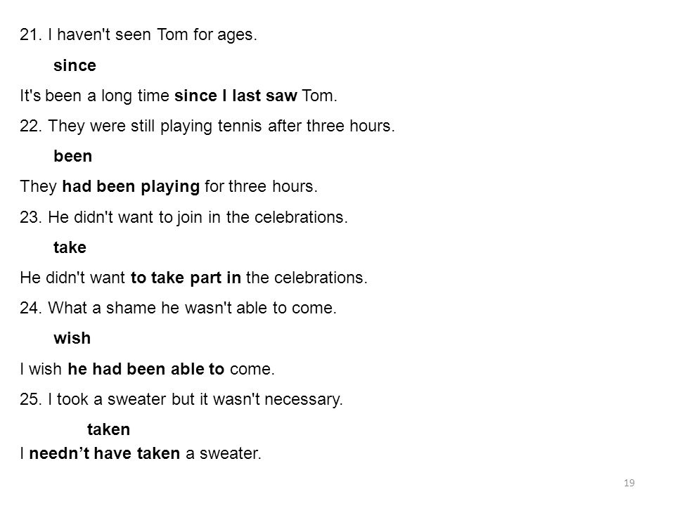 21. I haven t seen Tom for ages.