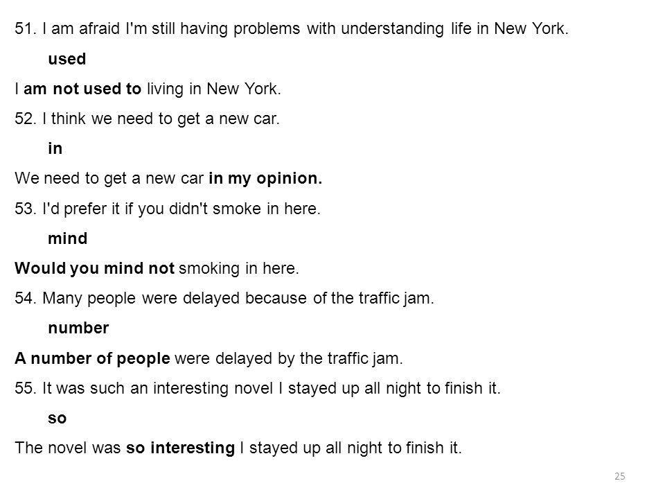 51. I am afraid I m still having problems with understanding life in New York.