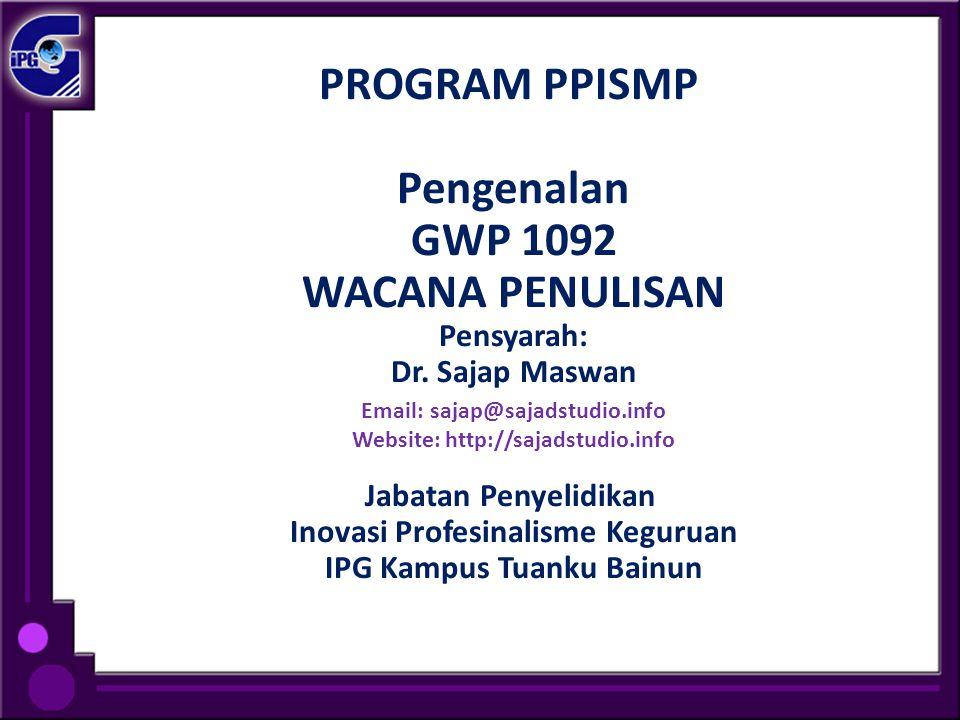 PROGRAM PPISMP Pengenalan GWP 1092 WACANA PENULISAN Pensyarah: Dr