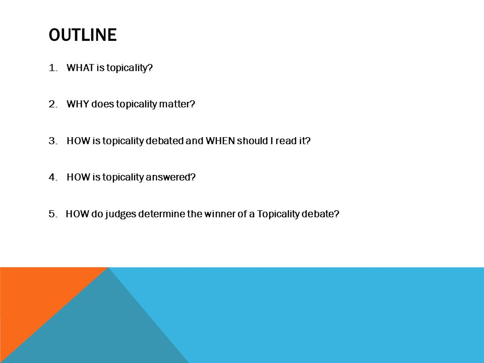 Outline WHAT is topicality WHY does topicality matter