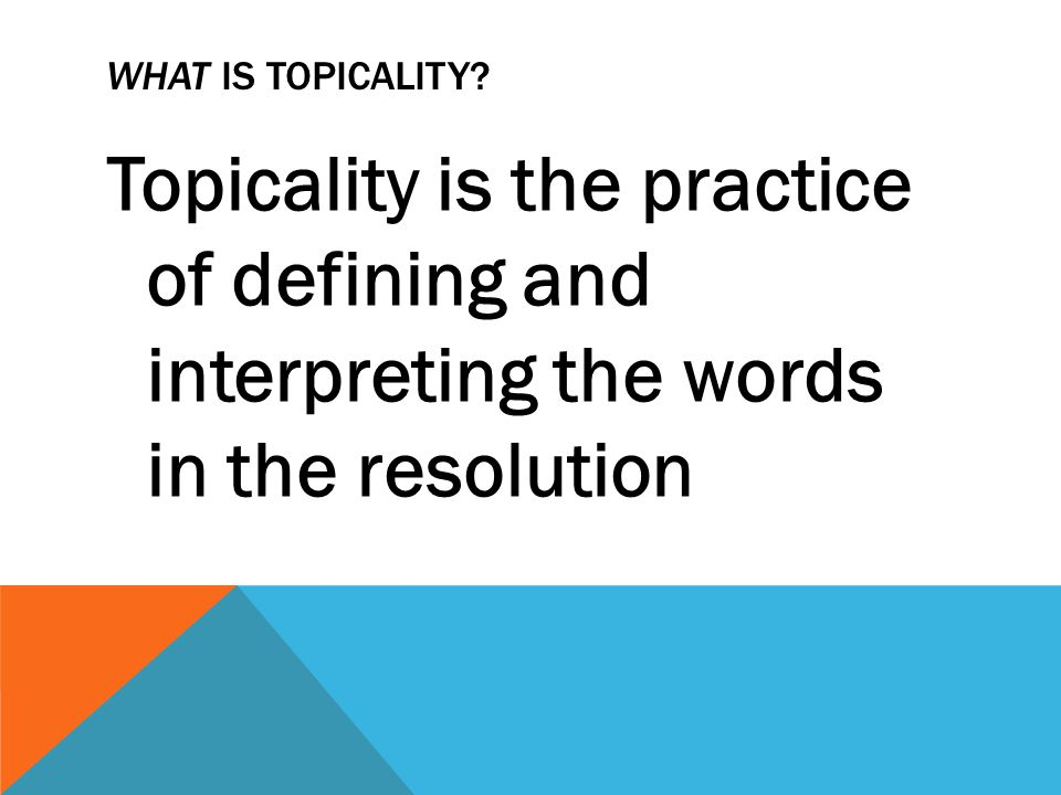 What is topicality.