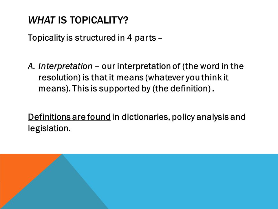 WHAT IS TOPICALITY Topicality is structured in 4 parts –