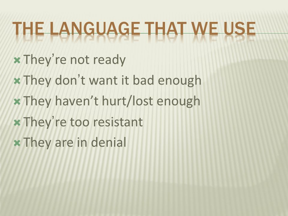 The language that we use