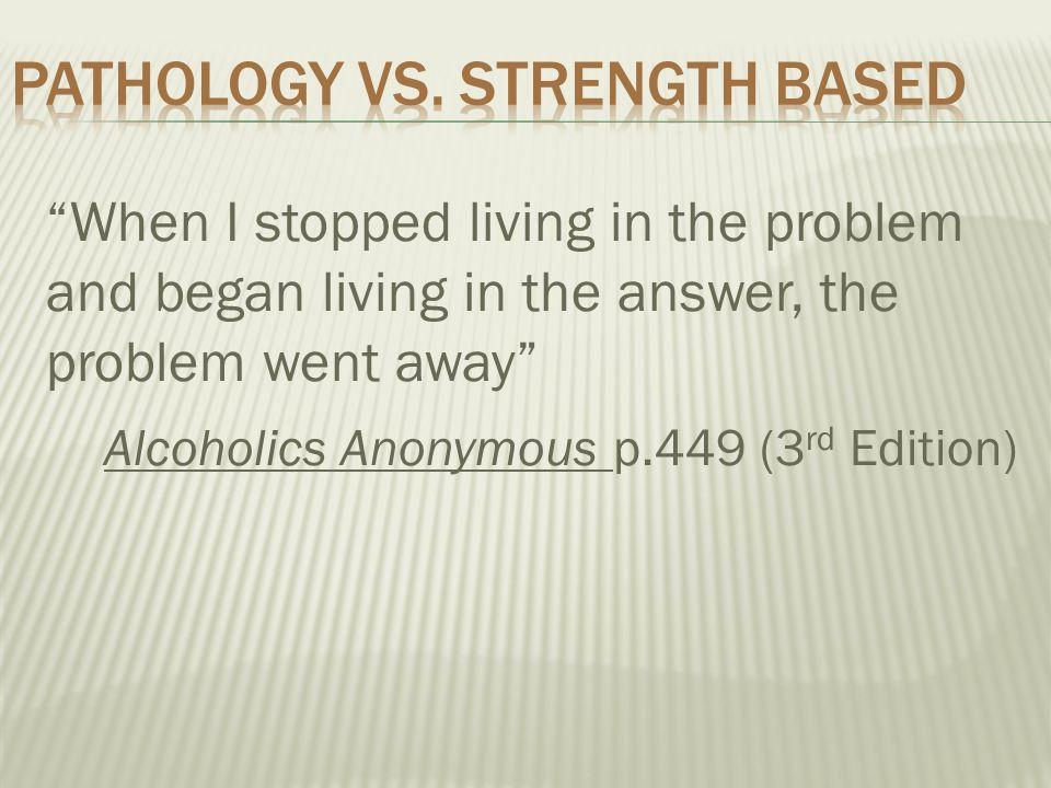 Pathology vs. strength based
