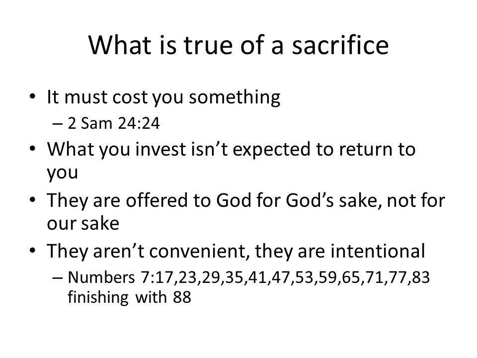 What is true of a sacrifice
