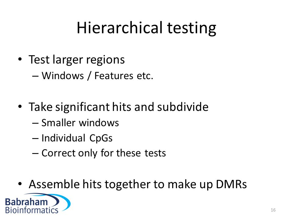 Hierarchical testing Test larger regions