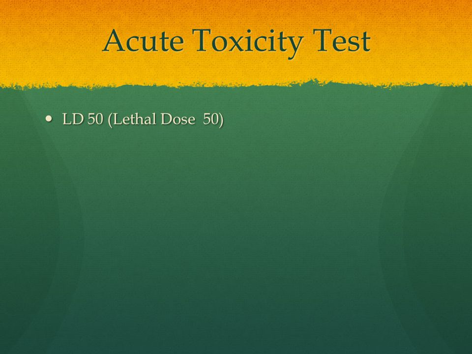 Acute Toxicity Test LD 50 (Lethal Dose 50)
