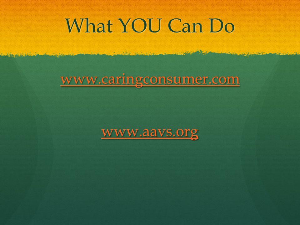 www.caringconsumer.com www.aavs.org