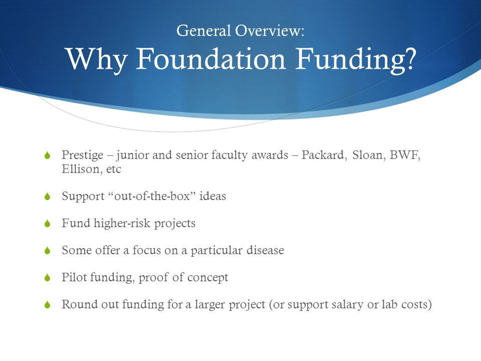 General Overview: Why Foundation Funding