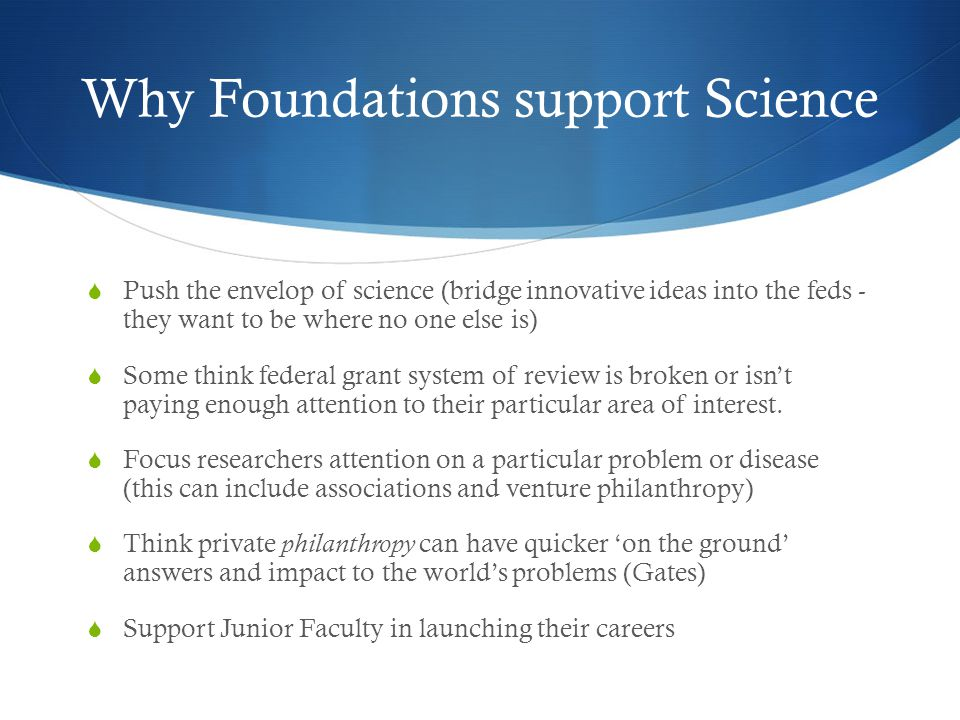 Why Foundations support Science