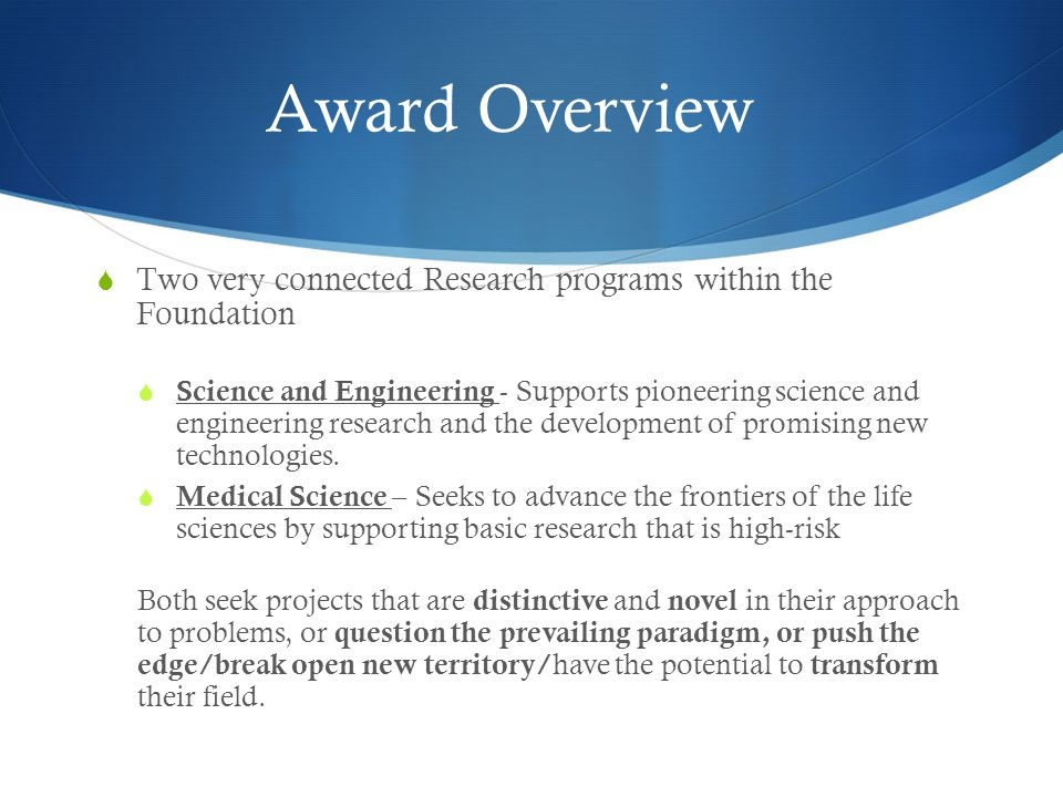 Award Overview Two very connected Research programs within the Foundation.