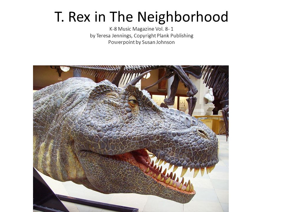 T. Rex in The Neighborhood K-8 Music Magazine Vol