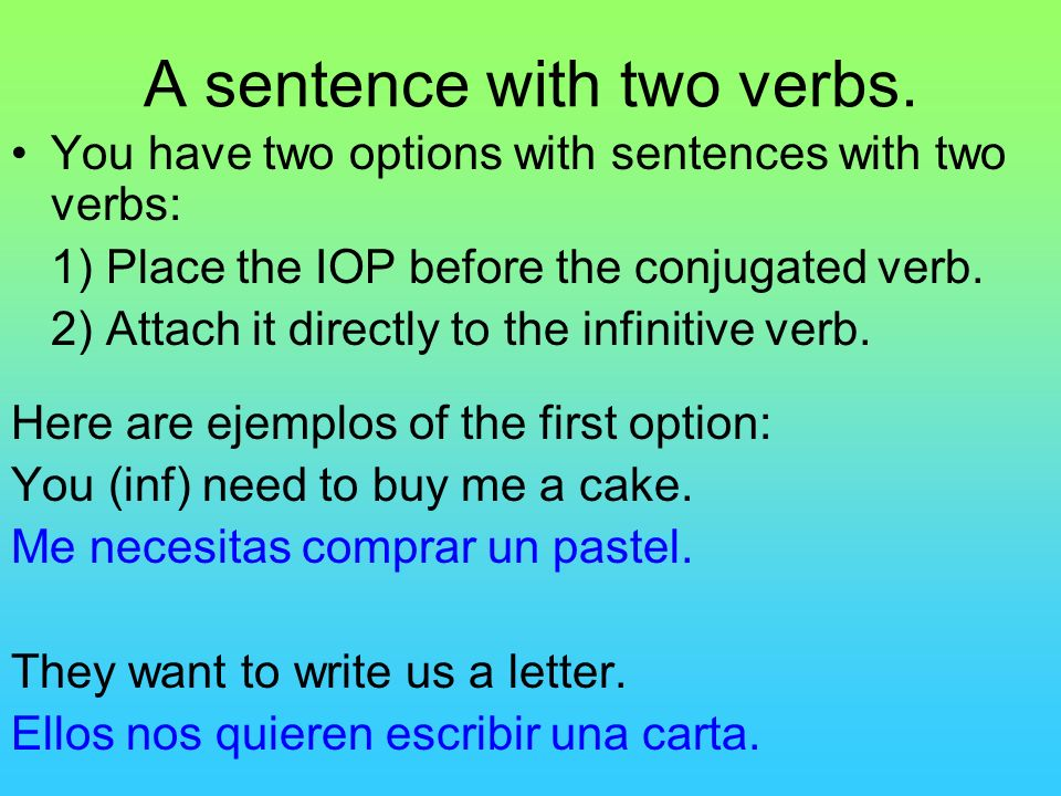 A sentence with two verbs.