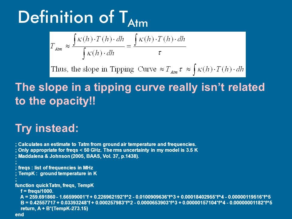 Definition of TAtm The slope in a tipping curve really isn't related to the opacity!! Try instead: