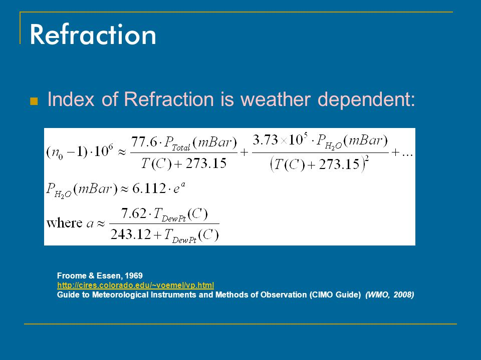 Refraction Index of Refraction is weather dependent: