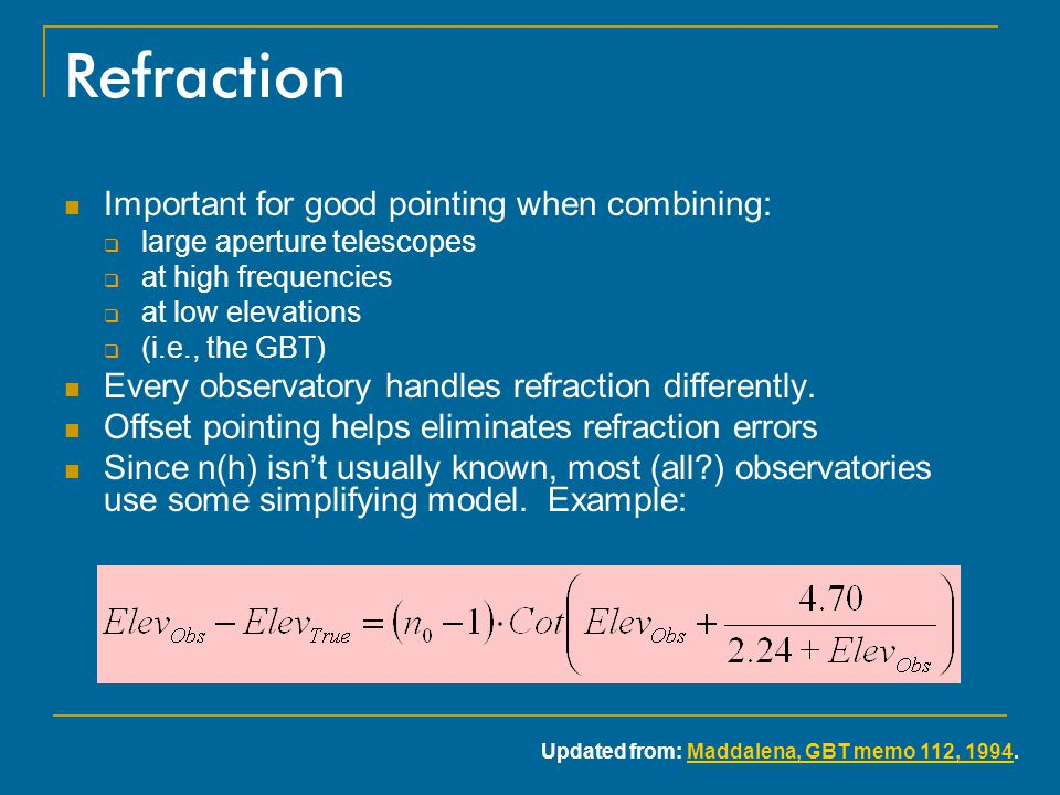 Refraction Important for good pointing when combining: